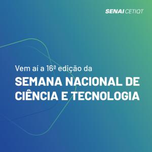 e1232741087c Inscrições abertas para o envio de artigos, desenvolvimento de oficinas e  workshops para a Semana Nacional de Ciência e Tecnologia 2019. Inscreva-se!